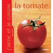 J'aime et je cuisine la tomate