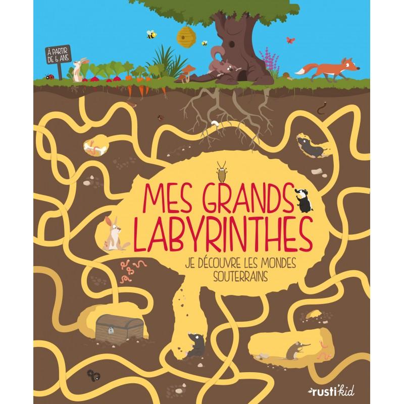 Mes grands labyrinthes : je découvre les mondes souterrains