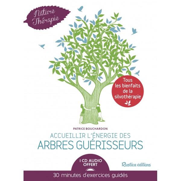 Accueillir l'énergie des arbres guérisseurs