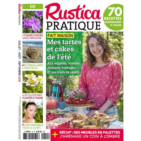 RUSTICA PRATIQUE N°19 - Eté 2016 - Mes tartes et cakes de l'été
