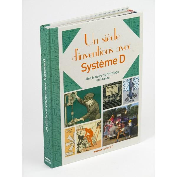 """Livre """"Un siècle d'inventions avec Système D"""" - 29.95EUR + Frais de Port à 0.01EUR"""