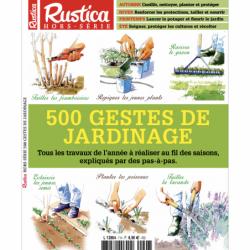 HORS-SERIE RUSTICA - 500 GESTES DE JARDINAGE