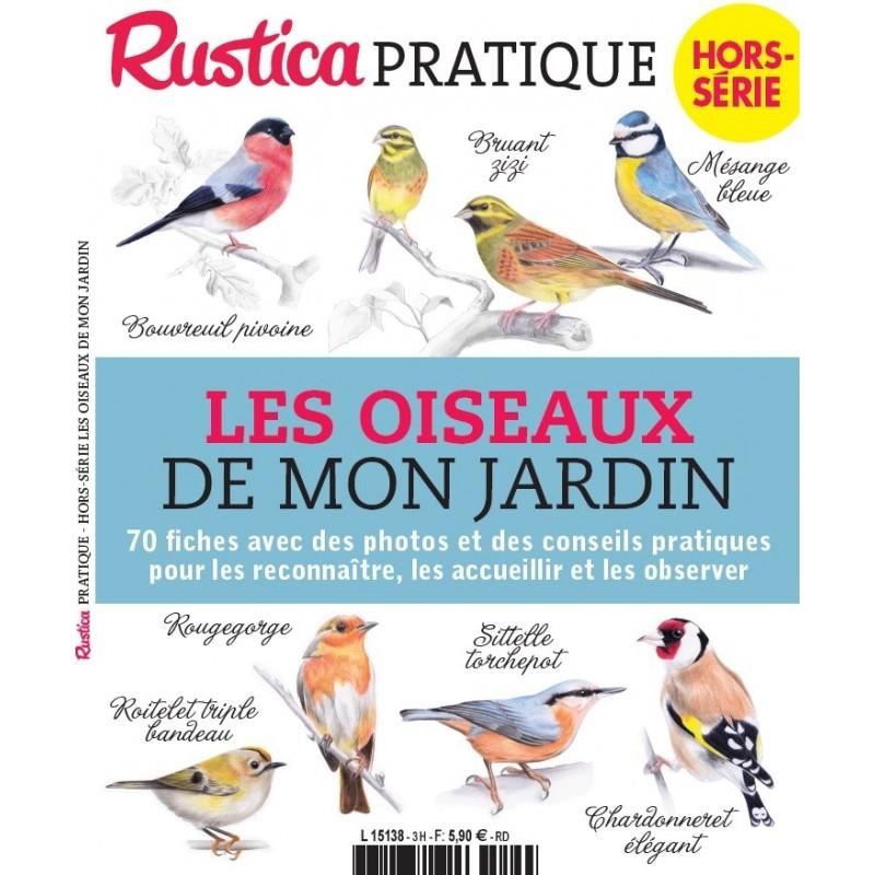 HORS-SERIE RUSTICA Pratique - LES OISEAUX DE MON JARDIN