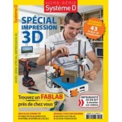 Hors-série Système D : Spécial impression 3D