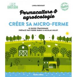 Créer sa micro-ferme : permaculture et agroécologie