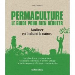 Permaculture. Le guide pour bien débuter