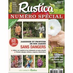 RUSTICA - NUMERO SPECIAL Jardiner sans dangers - Juin 2017