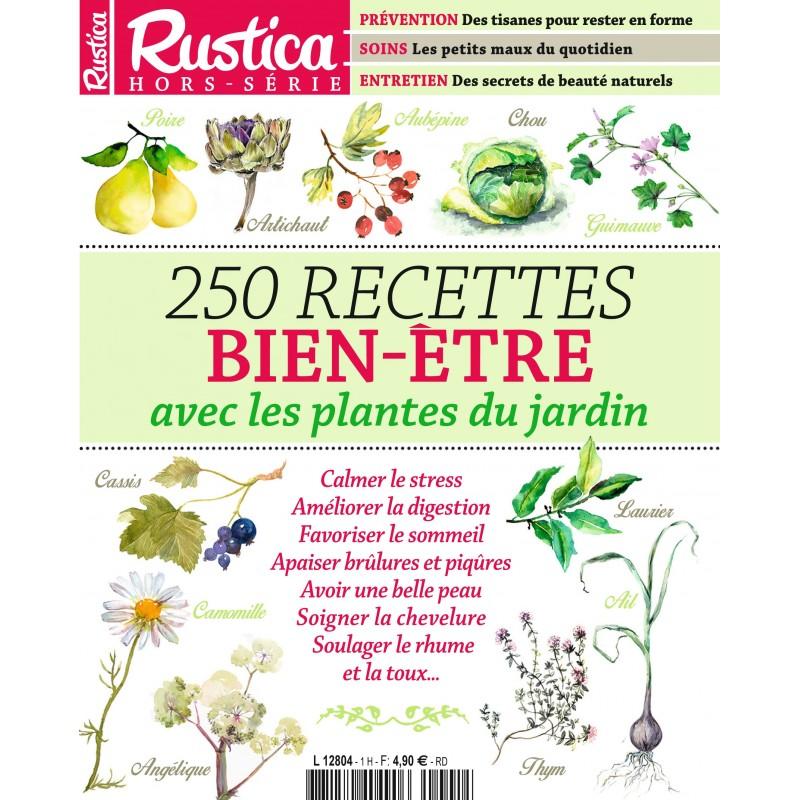 Hors serie rustica 250 recettes bien etre avec les for Les plantes du jardin