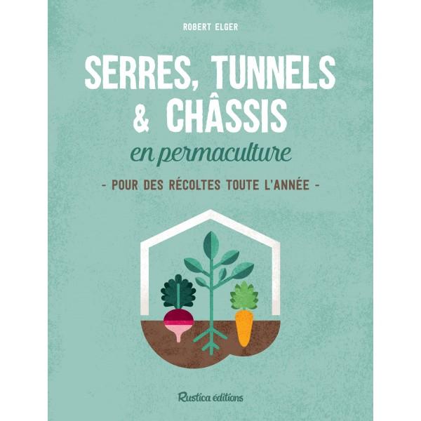 Serres, tunnels et châssis en permaculture