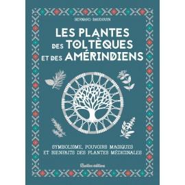 Les plantes des Toltèques et des Amérindiens