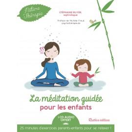 La méditation guidée pour les enfants + CD