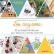 Les cinq sens : 50 activités Montessori pour découvrir le monde autrement