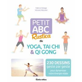 Petit abc Rustica du yoga, tai chi et qi gong