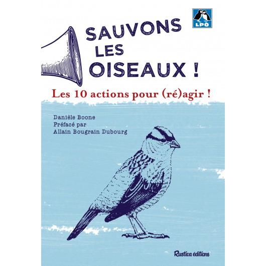Sauvons les oiseaux : 10 actions pour (ré)agir !
