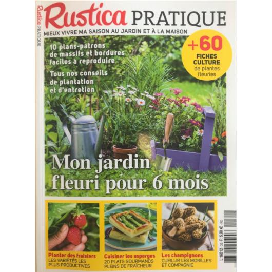 RUSTICA PRATIQUE N°30 - Printemps 2019 - Mon Jardin Fleuri pour 6 mois