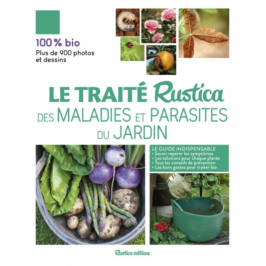 Le traité rustica des maladies et parasites du jardin