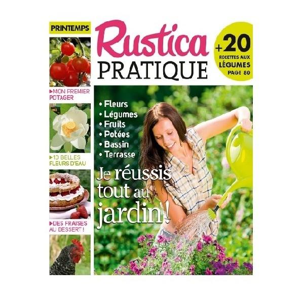 RUSTICA PRATIQUE N°6 - JE REUSSIS TOUT AU JARDIN