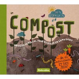 Compost. Un guide familial pour recycler en s'amusant